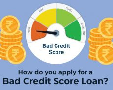Few Ways To Get A Loan On Bad Credit Score For Those Who Need